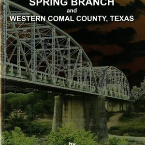 Bridging Spring Branch and Western Comal County, Texas, by Brenda Anderson-Lindemann