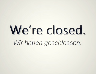 We're closed.